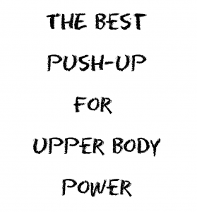 The Best Plyometric Push-up for Upper Body Power